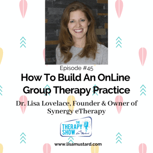 Image of Lisa with the text how to build an online group therapy practice. Click on the photo to listen